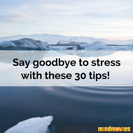30 Quick and Simple Ways to Eliminate Stress Right Now