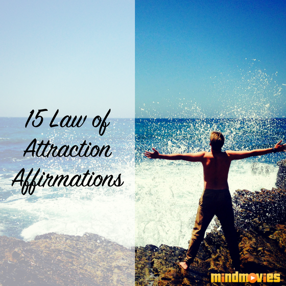 15 Law of Attraction Affirmations For Happier, More Positive Days