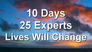 10 Days 25 Experts Lives Will Change – Attract Your Soulmate