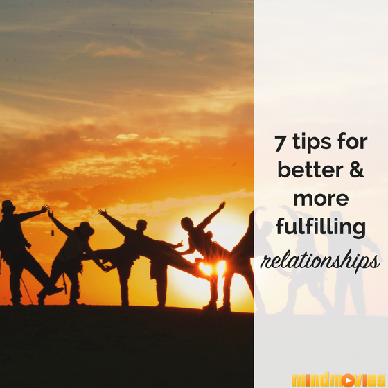 4 Days of Matrix Mastery Day 2:  7 Steps To A Deeper & More Loving Relationship With Anyone In Your Life