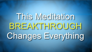 This Meditation BREAKTHROUGH Changes Everything