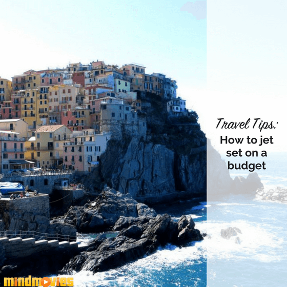 15 Insider Tips to Travel Like a Jet Setter on a Budget
