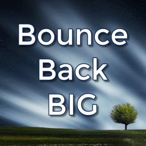 Life Got You Down? 3 Powerful Steps to Bounce Back Instantly