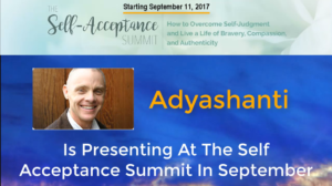 Adyashanti is Presenting at The Self Acceptance Summit That Starts September 11th