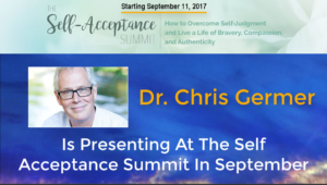Dr. Chris Germer is Presenting at The Self Acceptance Summit