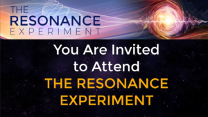 You Are Invited To AttendTHE RESONANCE EXPERIMENT With Ken Stone
