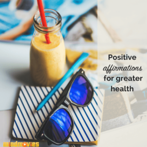 12 Positive Affirmations for a Happier, Healthier You!