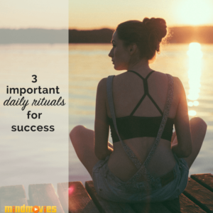 Daily Rituals That Will Speed Up Your Success