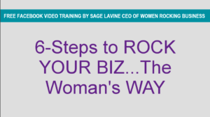 6 Steps To ROCK YOUR BIZ … The Woman's Way