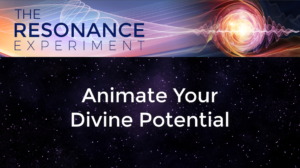 Animate Your Divine Potential