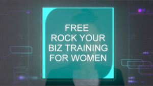 Time for Women to ROCK Business. Free Training by CEO Sage Lavine.