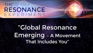 Global Resonance Emerging – A Movement That Includes You