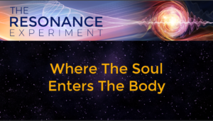 Where Does The Soul Enter The Body? Where Does It Root In Most Deeply And Live And Expand From?