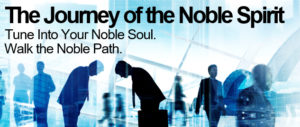 Are you following the Path of the Noble Spirit?
