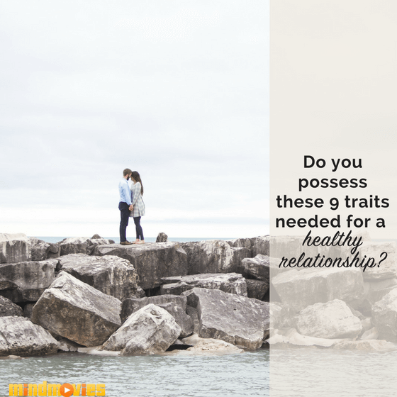 9 Crucial Traits of Healthy Relationships