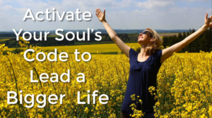 Activate Your Soul's Code to Lead a Bigger Life With Neale Donald Walsch