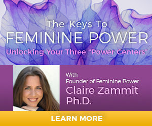 Attend 'The Keys To Feminine Power: Unlock Your Three Power Centers' and Discover Your True Power