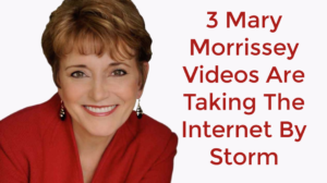 3 Mary Morrissey Videos Are Taking The Internet By Storm!