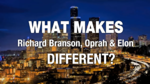 What makes Richard Branson, Oprah, and Elon Different (Free eBook)