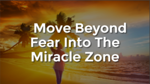 Start Living Your Life In The Miracle Zone in 2018