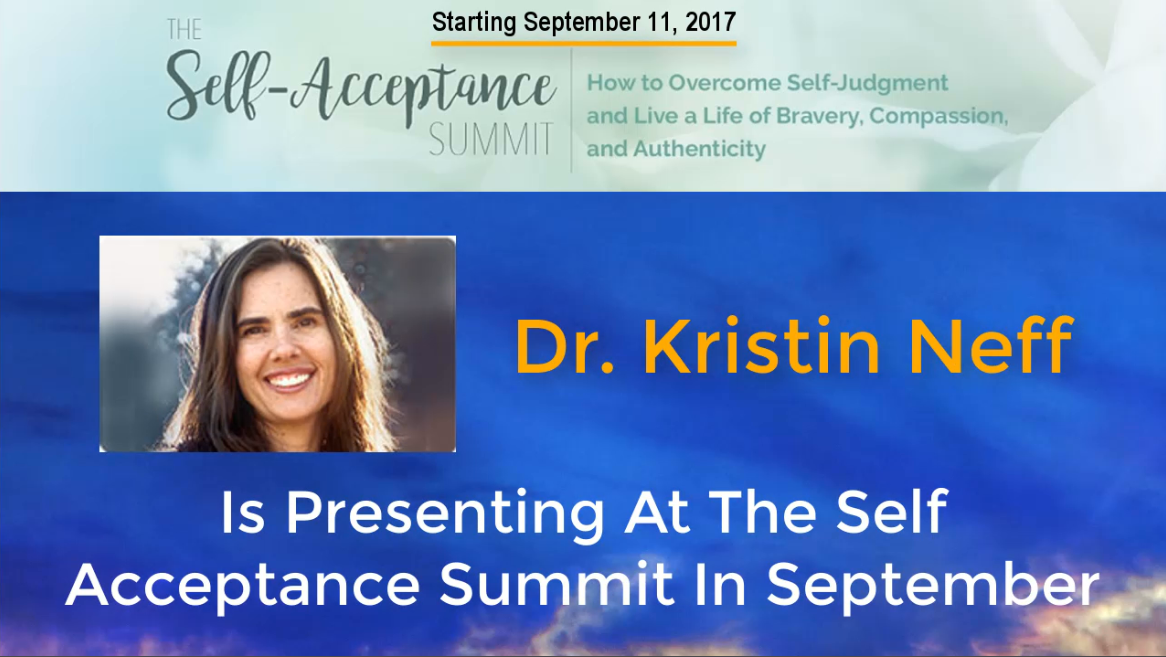 Dr  Kristin Neff is Presenting at The Self Acceptance Summit